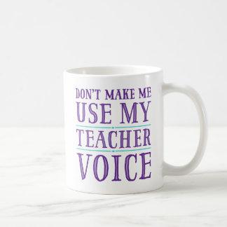 Lassen Sie mich nicht meine Lehrer-SprachTassen Kaffeetasse