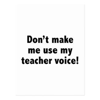 Lassen Sie mich nicht meine Lehrer-Stimme Postkarte
