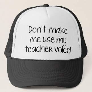 Lassen Sie mich nicht meine Lehrer-Stimme Truckerkappe