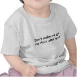 Lassen Sie mich nicht meine Tante erhalten nachdem Hemd