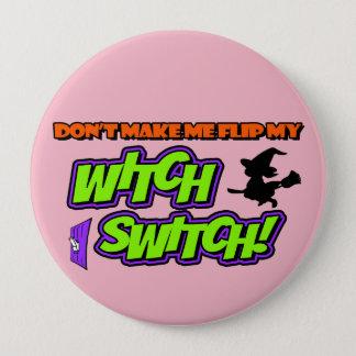 Lassen Sie mich nicht meinen Hexe-Schalter-Knopf Runder Button 10,2 Cm