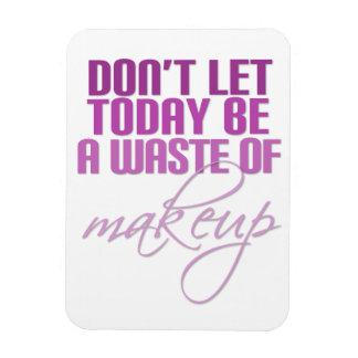 Lassen Sie nicht heute ein Abfall des Makes-up Magnet