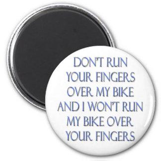 Lassen Sie nicht Ihre Finger über meinem Fahrrad u Kühlschrankmagnete