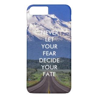 Lassen Sie nie Ihre Furcht Ihr Schicksal iPhone 8 Plus/7 Plus Hülle