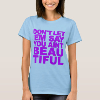 LASSEN Sie sie NICHT SAGEN… T-Shirt