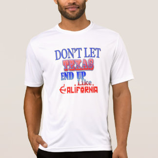 Lassen Sie Texas Gleiches nicht oben beenden… Das T-Shirt