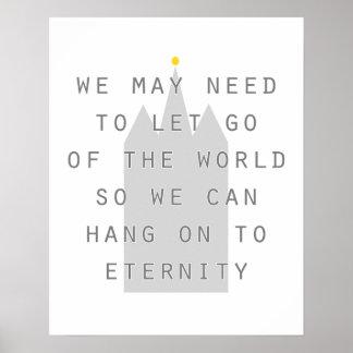 lassen Sie Welt los, zur Ewigkeit an zu hängen Poster