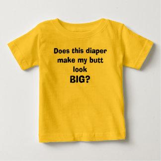 Lässt diese Windel meinen Hintern schauen, GROSS? Baby T-shirt