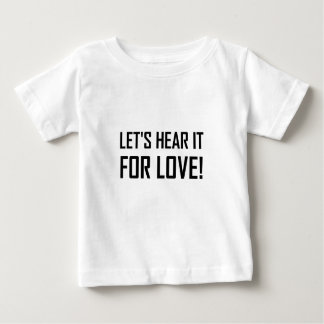 Lässt für Liebe hören Baby T-shirt