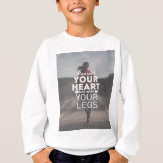 Laufen Sie mit Ihrem Herzen Sweatshirt