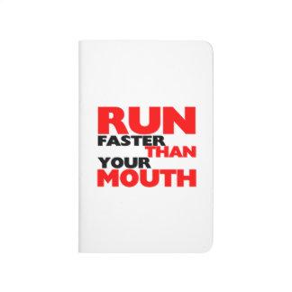 Laufen Sie schneller als Ihr Mund Taschennotizbuch