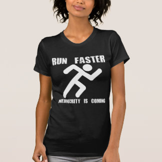 Laufen Sie schneller T-Shirt