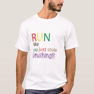 Laufen Sie wie Sie stahl gerade etwas!!! T-Shirt