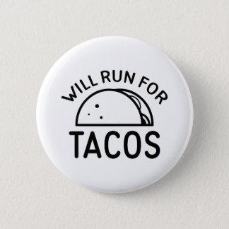 Läuft für Tacos Runder Button 5,1 Cm