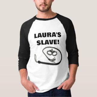 LAURA SKLAVE! TSHIRT
