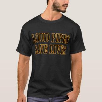 Laute Rohre retten die Leben T-Shirt