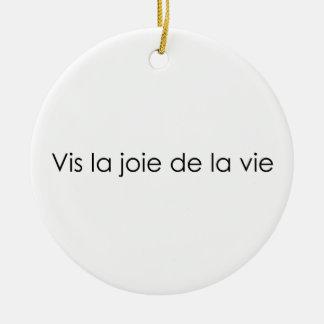 Leben die Freude am Leben! Rundes Keramik Ornament