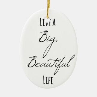 Leben ein großes, schönes Leben Ovales Keramik Ornament
