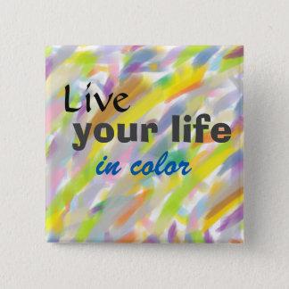 Leben Ihr Leben Farbim positiven Zitat-Knopf Quadratischer Button 5,1 Cm