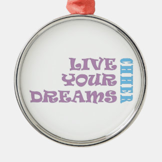 Leben Ihre Beifall-Träume Weihnachtsornament