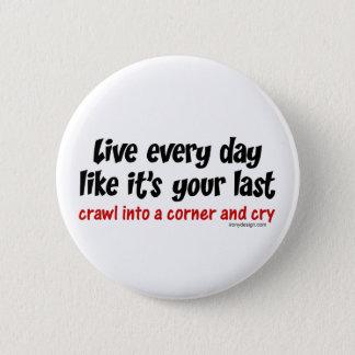 Leben jeder Tag wie sein Ihr dauern Runder Button 5,7 Cm