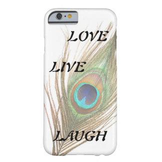 Leben Lachen-Liebe-Pfau-Feder Barely There iPhone 6 Hülle