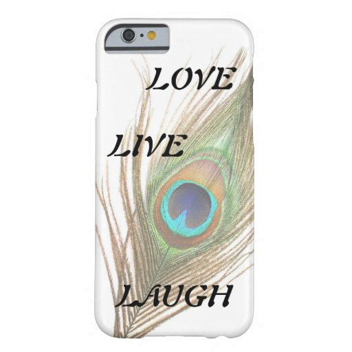 Leben Lachen-Liebe-Pfau-Feder Barely There iPhone 6 Hülle