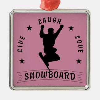 Leben Lachen-Liebe SNOWBOARDschwarztext Quadratisches Silberfarbenes Ornament