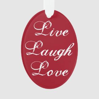 Leben Lachen-Liebe-Verzierung Ornament