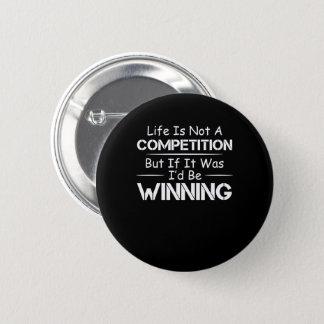 Leben-nicht Wettbewerb war es ich gewinnend Runder Button 5,7 Cm
