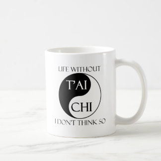 Leben ohne Tai-Chi? Kaffeetasse