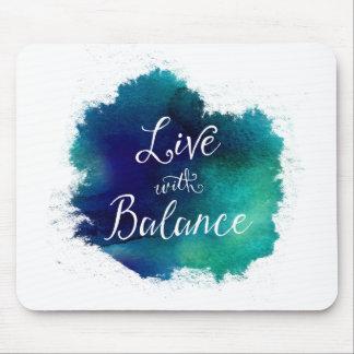Leben Sie mit Balancen-Aquarell-inspirierend Zitat Mousepad