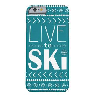 Leben Sie, um Ski zu fahren der aquamarine Barely There iPhone 6 Hülle