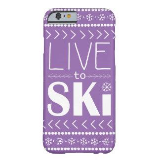 Leben Sie, um Ski zu fahren der lila Telefonkasten Barely There iPhone 6 Hülle
