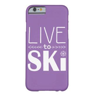 Leben Sie, um Ski zu fahren der Telefonkasten Barely There iPhone 6 Hülle