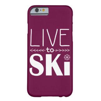 Leben Sie, um Ski zu fahren Himbeere des Barely There iPhone 6 Hülle