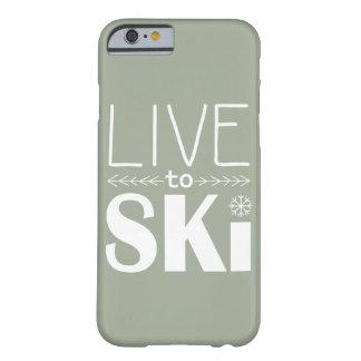 Leben Sie, um Ski zu fahren Olive des Barely There iPhone 6 Hülle