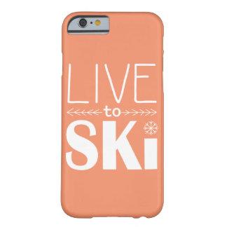 Leben Sie, um Ski zu fahren Orange des Barely There iPhone 6 Hülle