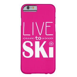 Leben Sie, um Ski zu fahren Pink des Barely There iPhone 6 Hülle