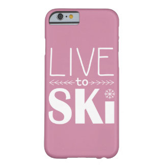 Leben Sie, um Ski zu fahren Rosa des Barely There iPhone 6 Hülle