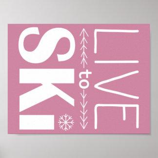 Leben Sie, um Ski zu fahren Rosa des Plakats Poster