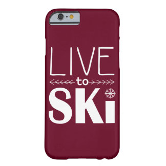Leben Sie, um Ski zu fahren Rot des Telefonkastens Barely There iPhone 6 Hülle