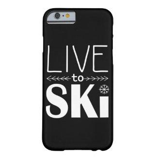 Leben Sie, um Ski zu fahren Schwarzes des Barely There iPhone 6 Hülle