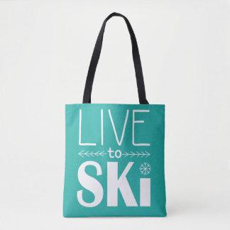 Leben Sie, um Ski zu fahren Tasche - Türkis