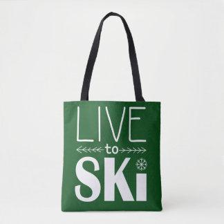 Leben Sie, um Ski zu fahren Tasche - Waldgrün