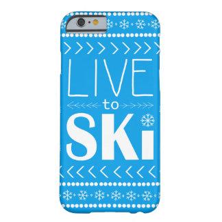 Leben Sie, um Ski zu fahren Telefonkasten - Blau Barely There iPhone 6 Hülle