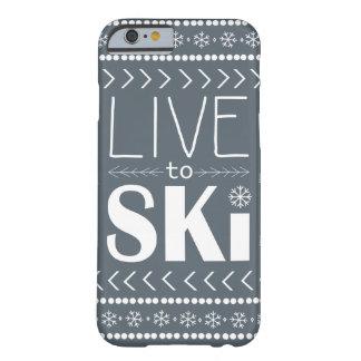 Leben Sie, um Ski zu fahren Telefonkasten - Grau Barely There iPhone 6 Hülle