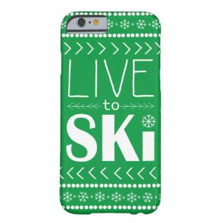 Leben Sie, um Ski zu fahren Telefonkasten - Grün Barely There iPhone 6 Hülle