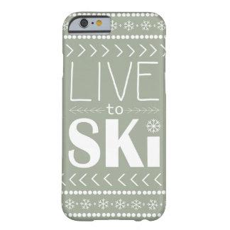 Leben Sie, um Ski zu fahren Telefonkasten - Olive Barely There iPhone 6 Hülle