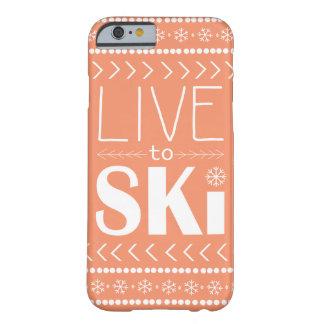 Leben Sie, um Ski zu fahren Telefonkasten - Orange Barely There iPhone 6 Hülle